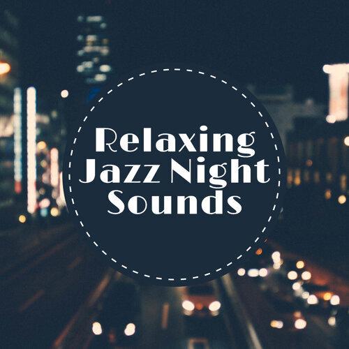 Relaxing Jazz Night Sounds
