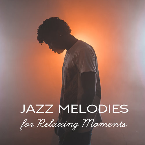 Jazz Melodies for Relaxing Moments