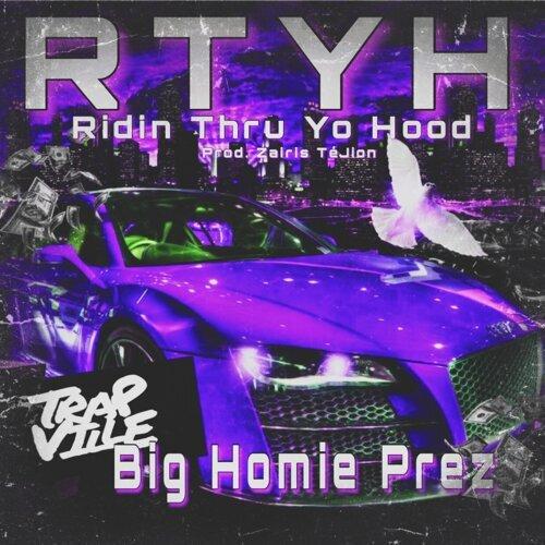 "Rtyh ""Ridin' Thru Yo Hood"""