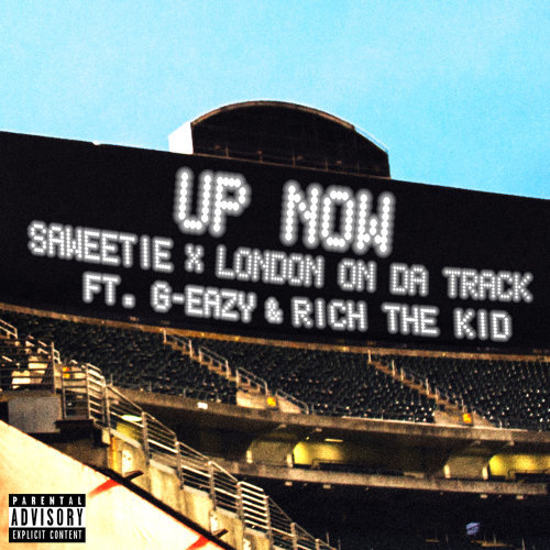 Up Now (feat. G-Eazy and Rich The Kid)