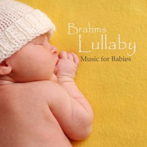 Brahm's Lullaby - Music for Babies
