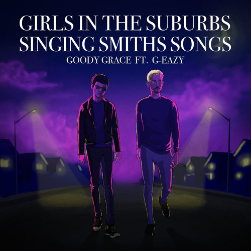 Girls in the Suburbs Singing Smiths Songs (feat. G-Eazy)