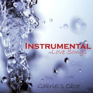 Instrumental Love Songs - Gabriel's Oboe - Love Songs
