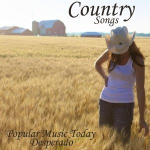 Popular Music Today - Country Songs - Desperado