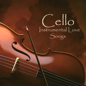 Cello - Instrumental Love Songs