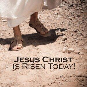 Jesus Christ Is Risen Today!