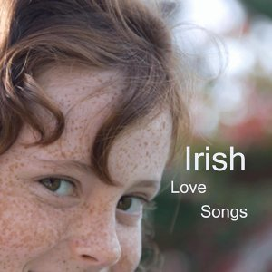 Irish Love Songs - When Irish Eyes Are Smiling