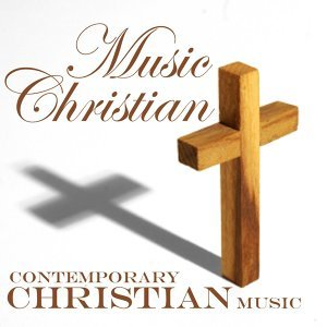 Music Christian - Contemporary Christian Music