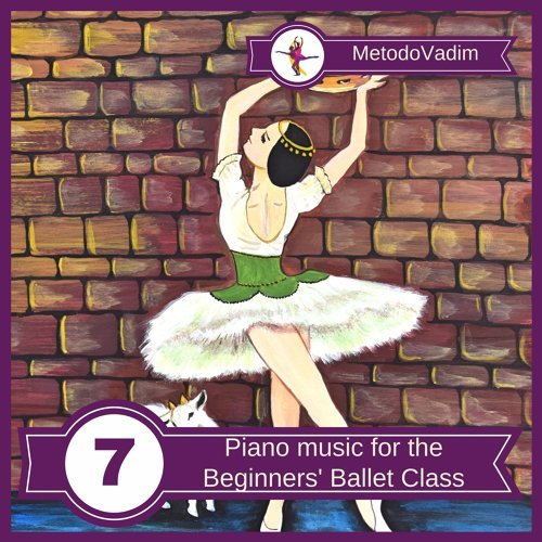Piano music for the Beginners' Ballet Class, Vol. 7