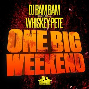 One Big Weekend (Radio Mix) [feat. Whiskey Pete]