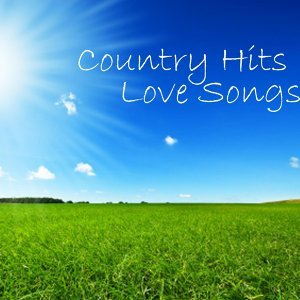 Country Hits - Relaxing Songs - Country Love Songs
