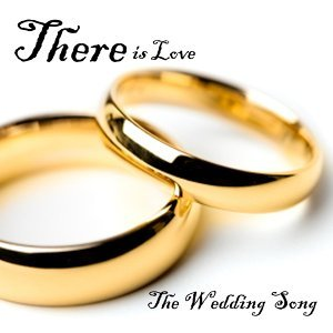 There Is Love - The Wedding Song - Wedding Reception Music