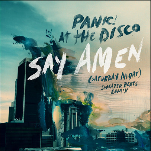 Say Amen (Saturday Night) - Sweater Beats Remix