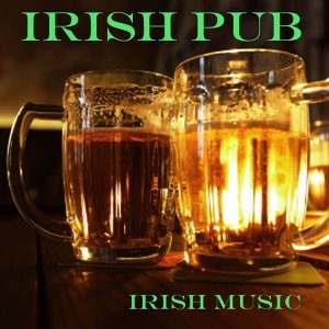 Best Irish Pub Songs - Irish Party Music