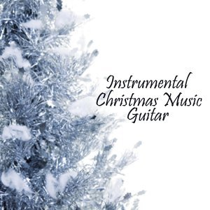 Instrumental Christmas Music - Guitar Music