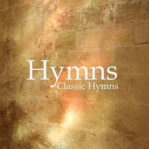 Hymns - Best Hymns - Classic Hymns