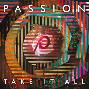 Passion: Take It All - Live