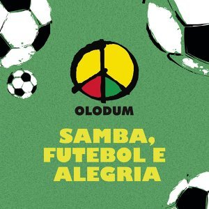 Samba, Futebol e Alegria