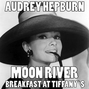 "Moon River - Theme from ""Breakfast at Tiffany's"" Original Soundtrack"