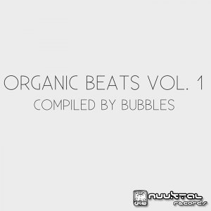 Organic Beats, Vol. 1 - Compiled By Bubbles