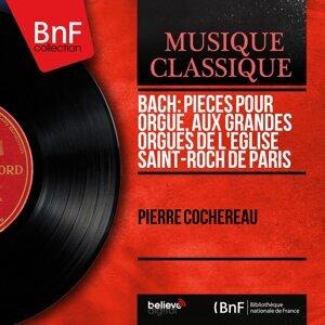 Bach: Pièces pour orgue, aux grandes orgues de l'église Saint-Roch de Paris - Mono Version