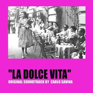 La dolce vita - Original Motion Picture Soundtrack