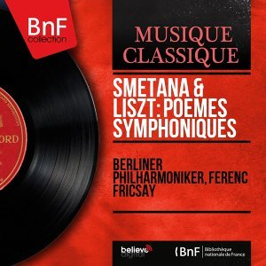 Smetana & Liszt: Poèmes symphoniques - Mono Version