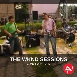 The Wknd Sessions Ep. 19: Furniture