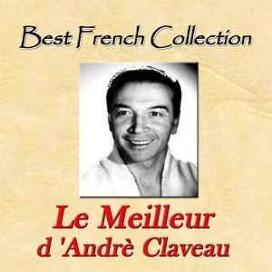 Le meilleur d'Andrè Claveau - Best french collection
