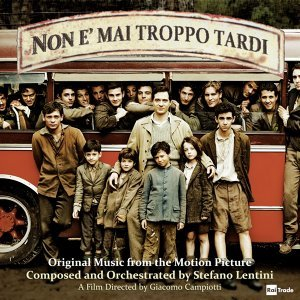 Non è mai troppo tardi - Original Music from the Motion Picture By Giacomo Campiotti