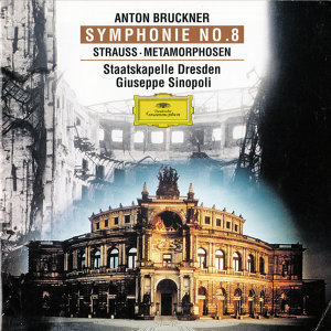 Bruckner: Symphony No. 8 In C Minor / Strauss, R.: Metamorphoses