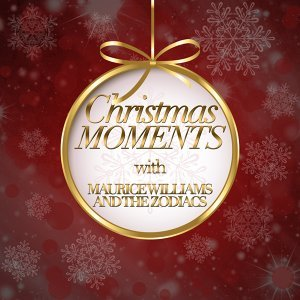 Christmas Moments With Maurice Williams and the Zodiacs