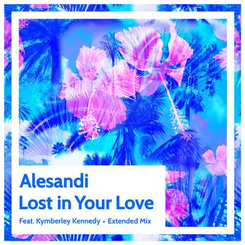 Lost in Your Love (Extended Mix)