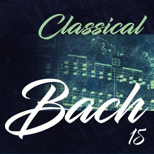 Classical Bach, Vol. 15