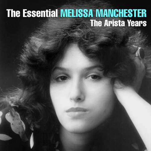The Essential Melissa Manchester - The Arista Years