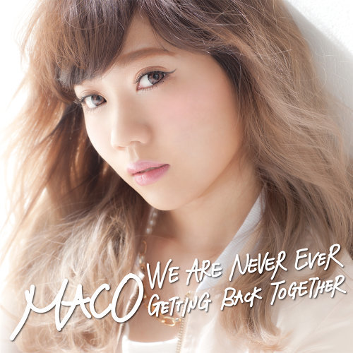We Are Never Ever Getting Back Together - Japanese Ver.