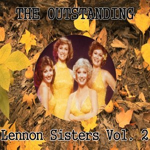 The Outstanding Lennon Sisters Vol. 2