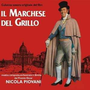 "Il Marchese del Grillo - Original Soundtrack from ""Il Marchese del Grillo"""
