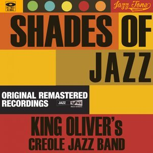 Shades of Jazz - King Oliver's Creole Jazz Band