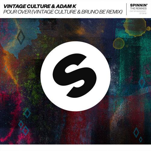 Pour Over - Vintage Culture & Bruno Be Remix