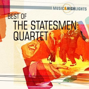 Music & Highlights: The Statesmen Quartet - Best of