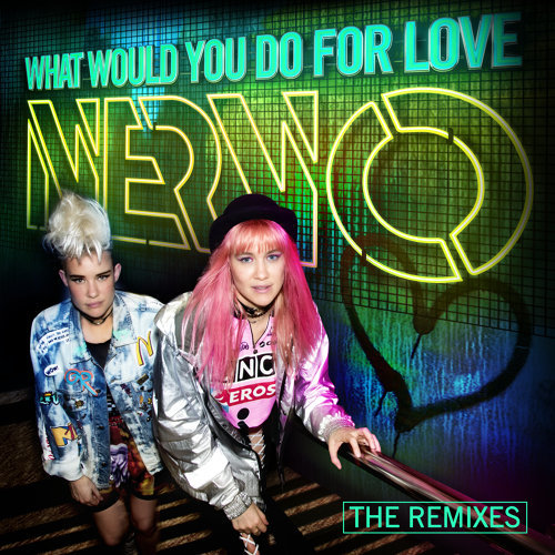 What Would You Do For Love - The Remixes