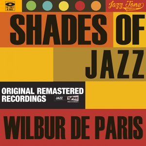 Shades of Jazz - Wilbur De Paris