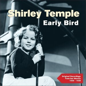 Early Bird - Original Recordings from Her Movies	1936 - 1938