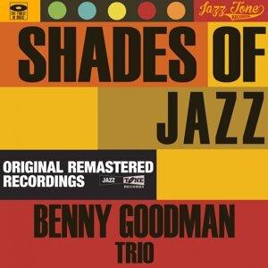 Shades of Jazz - Benny Goodman Trio