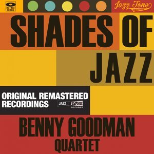 Shades of Jazz - Benny Goodman Quartet