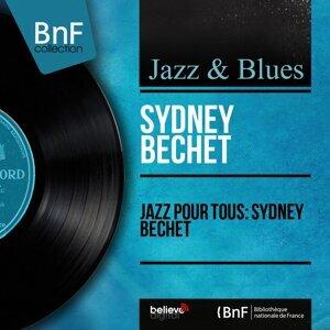 Jazz pour tous: Sydney Bechet - Mono Version