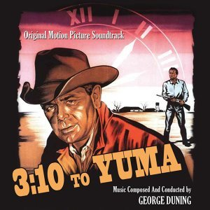 3:10 to Yuma - Original Soundtrack from the 1957 Motion Picture