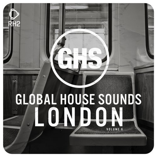Global House Sounds - London, Vol. 6
