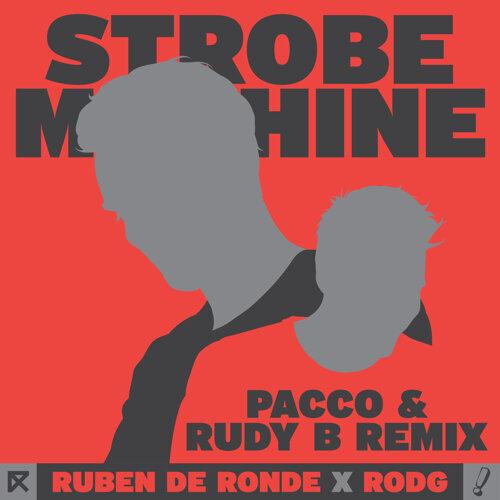 Strobe Machine - Pacco & Rudy B Remix